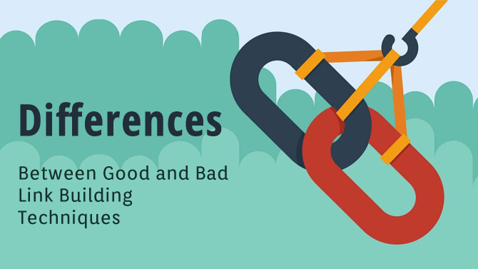 670x377xDifferences between good and bad link building techniques