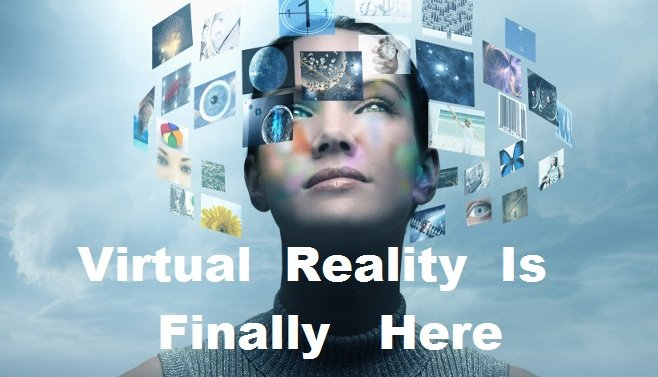 virtual-reality-is-finally-here-but-what-does-that-mean-for-you